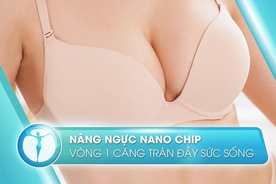 Nâng ngực nano chip - Vòng 1 căng tràn, đầy sức sống. (ảnh minh họa)