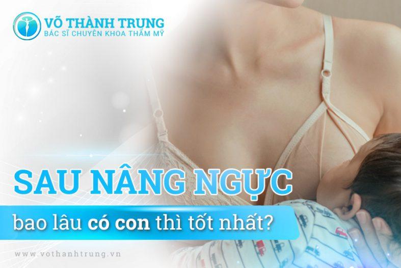 Sau Nang Nguc Bao Lau Co Con Thi Tot Nhat