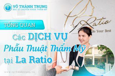 Tong Quan Cac Dich Vu Phau Thuat Tham My Tai Laratio Min