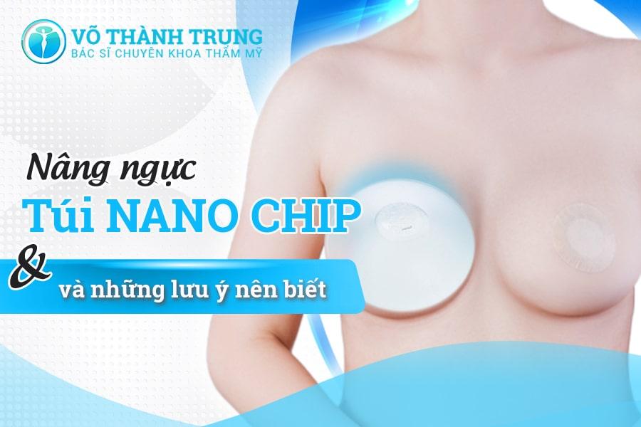 Nâng Ngực Túi Nano Chip Và Những Lưu ý Nên Biết Min